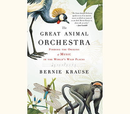 Book Great Animal Orchestra from Bernie Krause